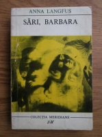 Anticariat: Anna Langfus - Sari, Barbara