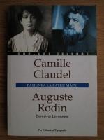 Bernard Lehembre - Camille Claudel, Auguste Rodin, pasiunea la patru maini