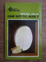 Anticariat: Cristina Dulce - Cine esti tu, Alex?