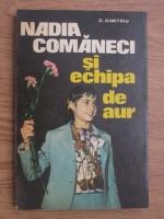 Anticariat: D. Dimitriu - Nadia Comaneci si echipa de aur