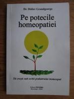 Anticariat: Didier Grandgeorge - Pe potecile homeopatiei