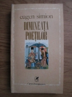 Anticariat: Eugen Simion - Dimineata poetilor