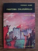 Anticariat: Fergus Hume - Fantoma calugarului