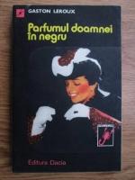 Anticariat: Gaston Leroux - Parfumul doamnei in negru