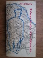 Anticariat: Gheorghe Buzatu - Maresalul Antonescu (volumul 2)