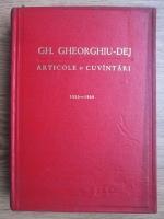Anticariat: Gheorghe Gheorghiu Dej - Articole si cuvantari (decembrie 1955 - iulie 1959)