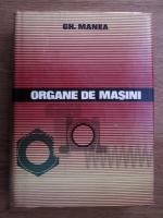 Anticariat: Gheorghe Manea - Organe de masini