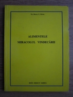 Anticariat: Henry G. Bieler - Alimentele. Miracolul vindecarii