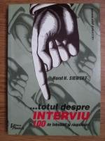 Anticariat: Horst H. Siewert - ...Totul despre interviu in 100 de intrebari si raspunsuri