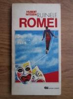 Hubert Nyssen - Ruinele Romei