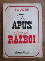 Anticariat: I. Jucov - In apus dupa razboi
