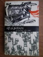 Ilf si Petrov - Vitelul de aur (volumul 2)