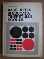 Ioan Cerghit - Mass-media si educatia tineretului scolar
