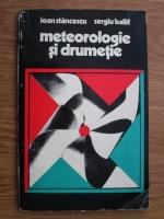 Anticariat: Ioan Stancescu - Meteorologie si drumetie