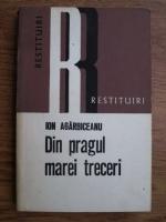 Anticariat: Ion Agarbiceanu - Din pragul marei treceri