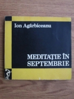 Anticariat: Ion Agarbiceanu - Meditatie in septembrie