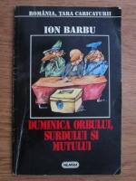 Anticariat: Ion Barbu - Duminica orbului, surdului si mutului