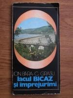 Anticariat: Ion I. Bara - Lacul Bicaz si imprejurimi