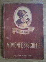 Anticariat: Ion Luca Caragiale - Momente si schite (desene de A. Jiquide)