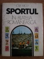 Anticariat: Iosif Micu - Sportul in filatelia romaneasca
