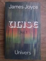 James Joyce - Ulise (volumul 1)
