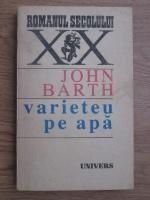 Anticariat: John Barth - Varieteu pe apa