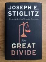 Joseph E. Stiglitz - The Great Divide