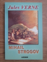 Anticariat: Jules Verne - Mihail Strogov