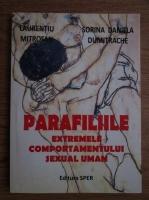 Anticariat: Laurentiu Mitrofan, Sorina Daniela Dumitrache - Parafiliile, extremele comportamentului sexual uman