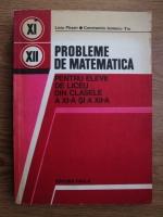Liviu Pirsan, Constantin Ionescu Tiu - Probleme de matematica pentru elevii de liceu din clasele a XI-a si a XII-a