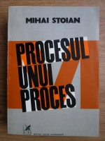 Anticariat: Mihai Stoian - Procesul unui proces