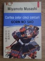 Miyamoto Musashi - Cartea celor cinci cercuri. Gorin no sho
