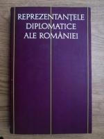 Anticariat: Reprezentantele diplomatice ale Romaniei (volumul 1, 1859-1917)