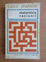 Vasco Pratolini - Statornicia ratiunii