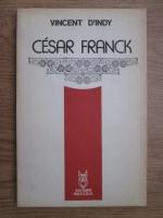 Vincent D Indy - Cesar Franck
