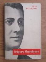 Anticariat: Virgil Bradateanu - Grigore Manolescu
