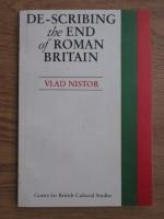 Vlad Nistor - De-scribing the end of roman Britain