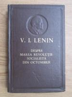 Anticariat: Vladimir Ilici Lenin - Despre marea revolutie socialista din octombrie