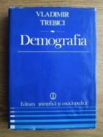 Vladimir Trebici - Demografia