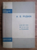 Anticariat: A. S. Puskin - Despre munca literara