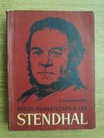 A. Vinogradov - Viata romantata a lui Stendhal