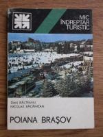 Dan Balteanu, Nicolae Bacaintan - Poiana Brasov. Mic indreptar turistic