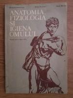 Anticariat: Elisabeta Mandrusca, Mihai Peteanu, Matei Barnea - Anatomia, fiziologia si igiena omului