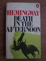 Ernest Hemingway - Death in the Afternoon