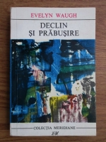 Anticariat: Evelyn Waugh - Declin si prabusire