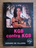 Anticariat: Gerard de Villiers - KGB contra KGB