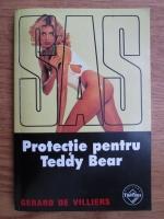 Anticariat: Gerard de Villiers - Protectie pentru Teddy Bear