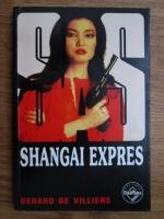 Anticariat: Gerard de Villiers - Shangai expres