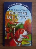 Anticariat: Ioan Alexandru Bratescu Voinesti - Moartea lui Castor