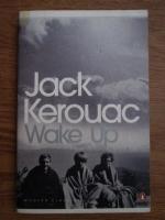 Jack Kerouac - Wake up. A life of the Buddha